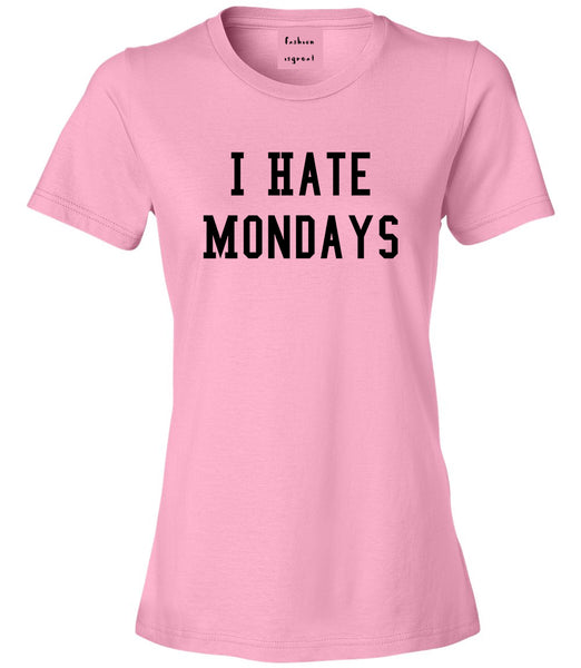 I Hate Mondays Pink T-Shirt