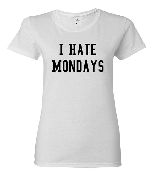 I Hate Mondays White T-Shirt