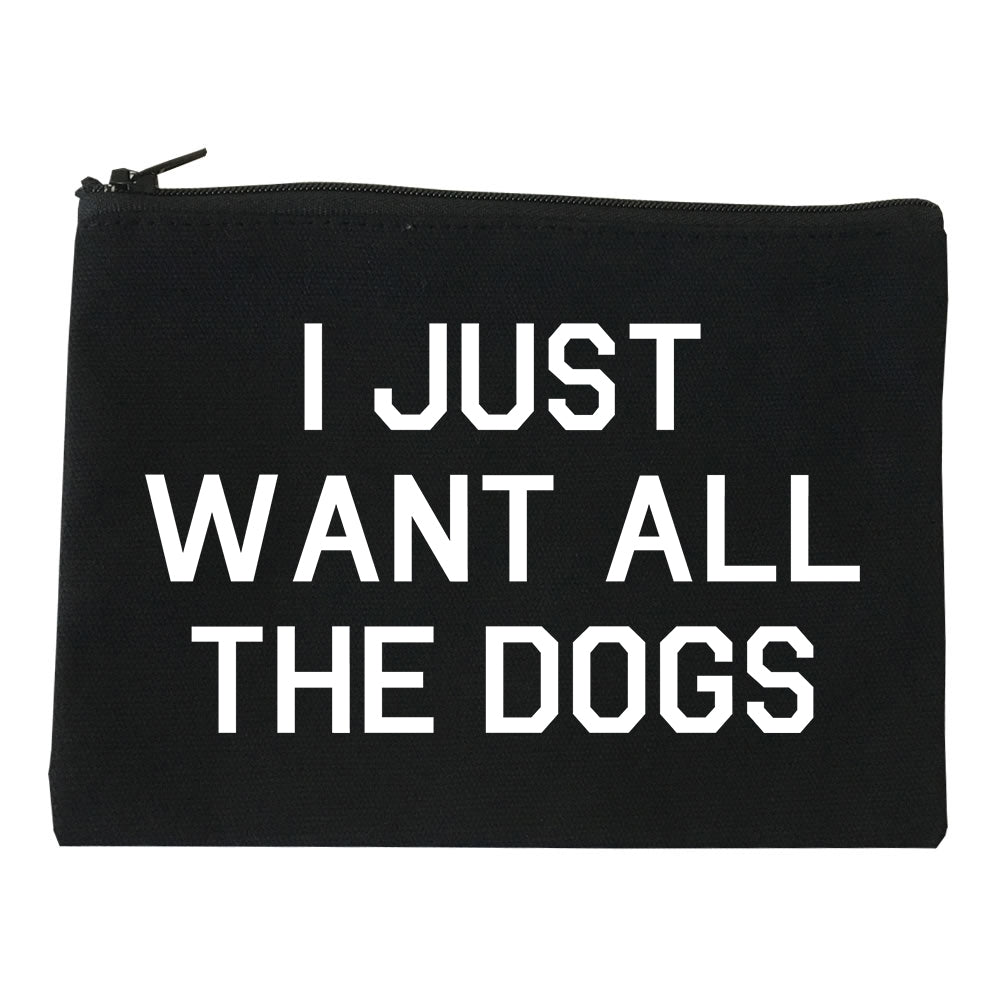 I Just Want All The Dogs Black Makeup Bag