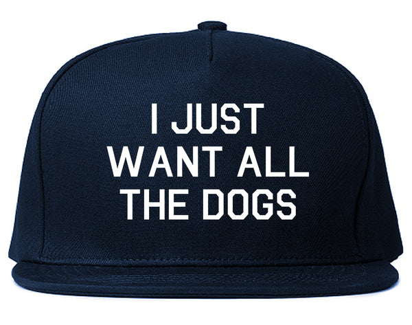 I Just Want All The Dogs Blue Snapback Hat