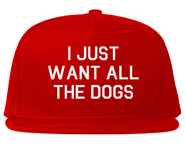 I Just Want All The Dogs Red Snapback Hat