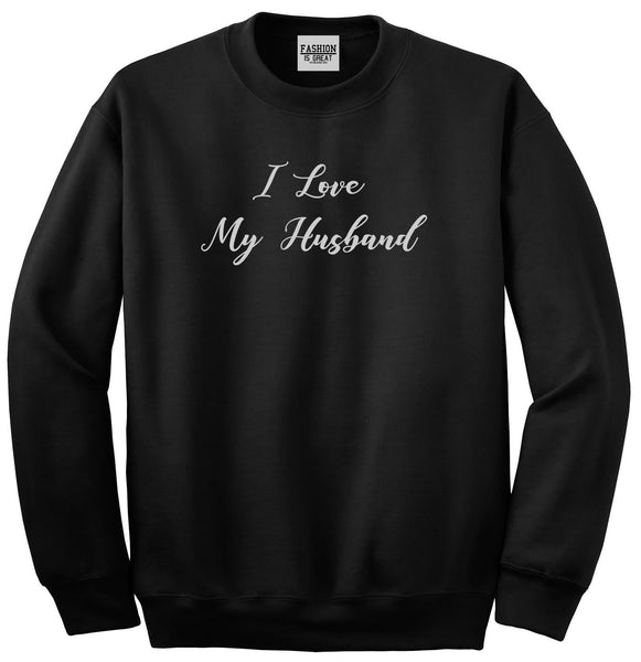 I Love My Husband Mom Gift Black Womens Crewneck Sweatshirt