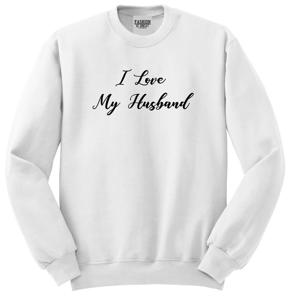 I Love My Husband Mom Gift White Womens Crewneck Sweatshirt