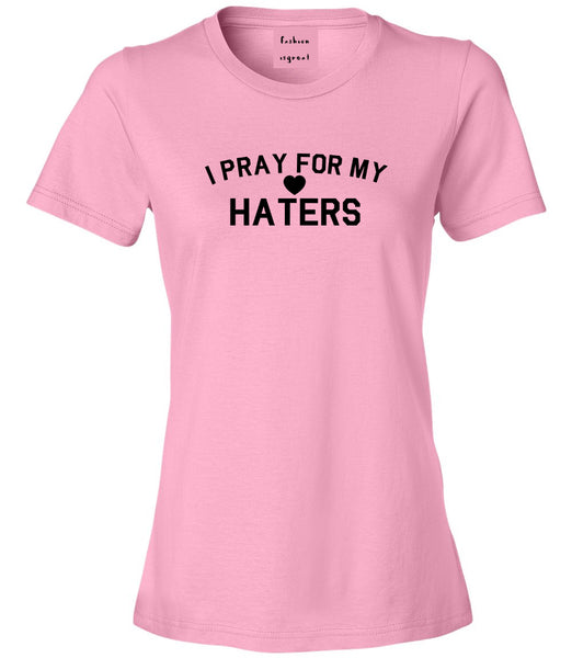 I Pray For My Haters Heart Womens Graphic T-Shirt Pink