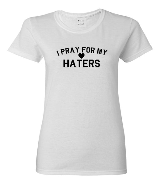 I Pray For My Haters Heart Womens Graphic T-Shirt White