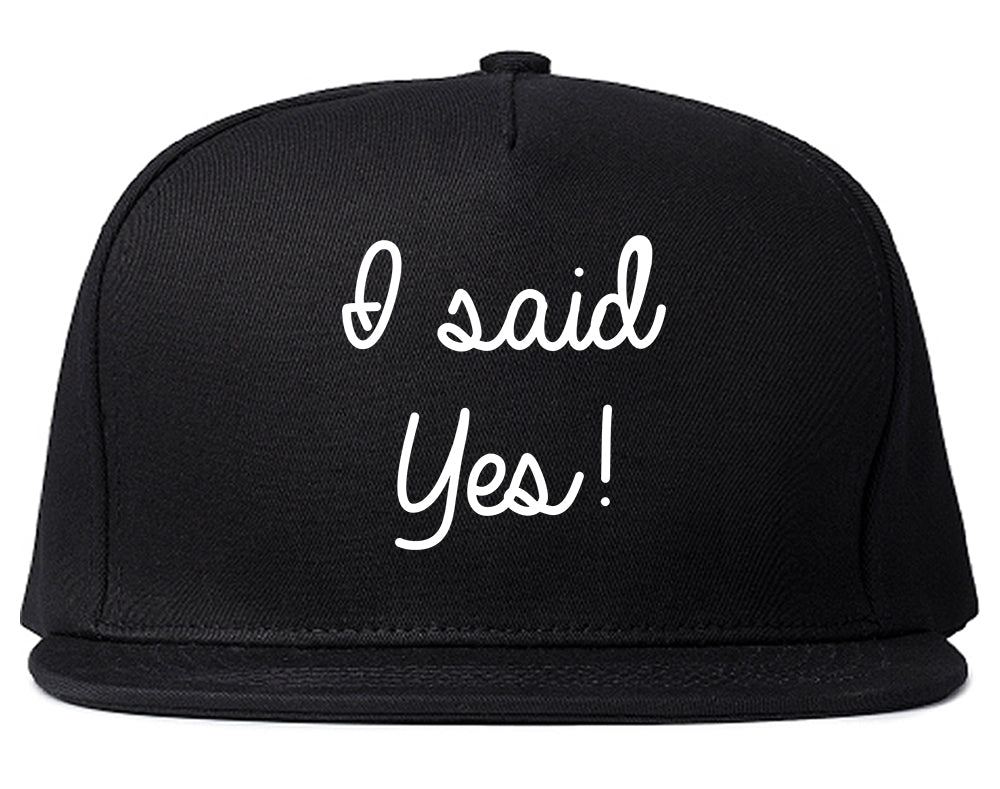 I Said Yes Bride Black Snapback Hat