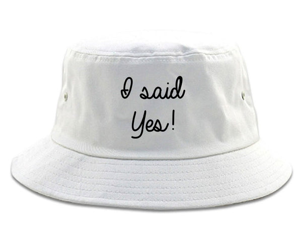 I Said Yes Bride white Bucket Hat