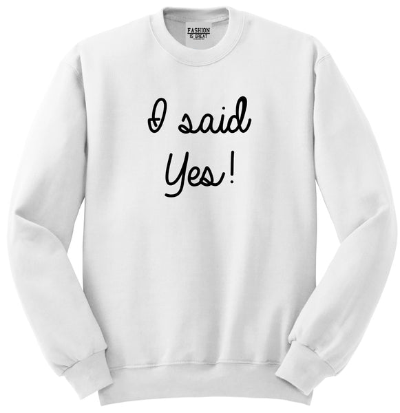 I Said Yes Bride White Womens Crewneck Sweatshirt