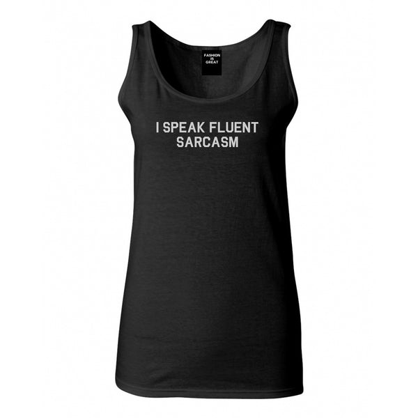 I Speak Fluent Sarcasm Funny Graphic Womens Tank Top Shirt Black