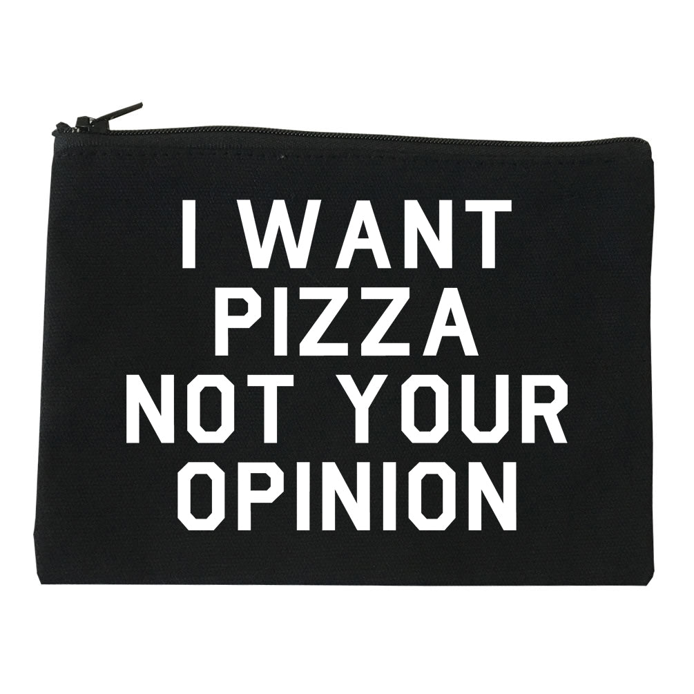 I Want Pizza Not Your Opinion Makeup Bag Red