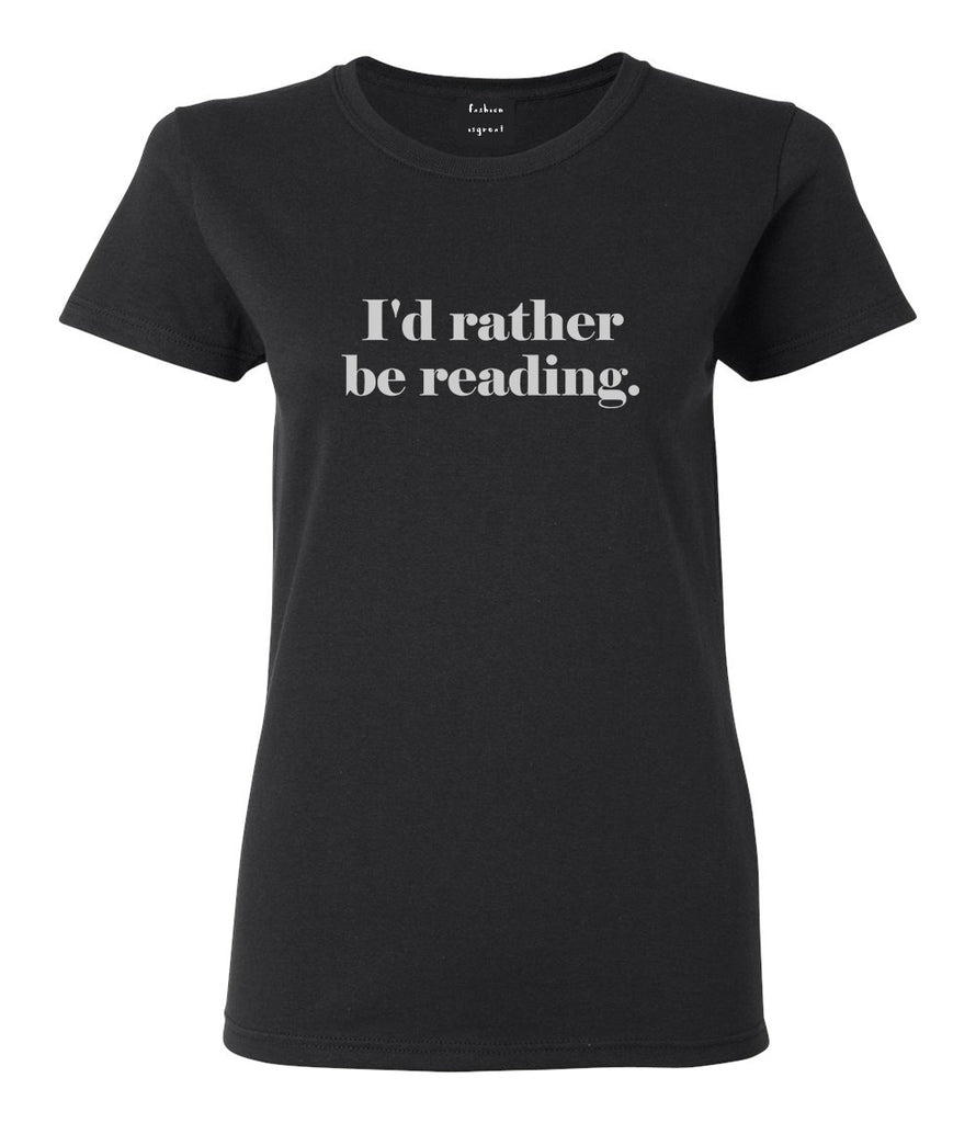 Id Rather Be Reading Book Lover Black Womens T-Shirt