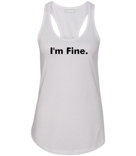 Im Fine Funny Womens Racerback Tank Top White