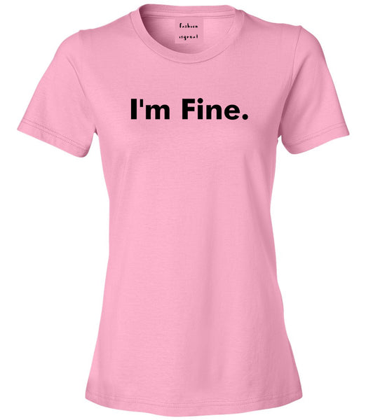 Im Fine Funny Womens Graphic T-Shirt Pink