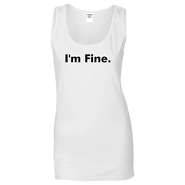 Im Fine Funny Womens Tank Top Shirt White