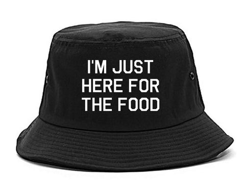Im Just Here For The Food black Bucket Hat