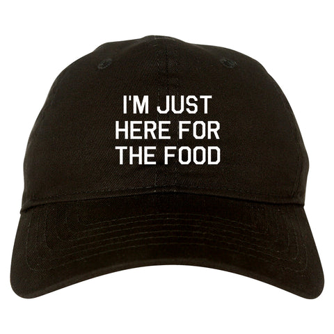 Im Just Here For The Food black dad hat