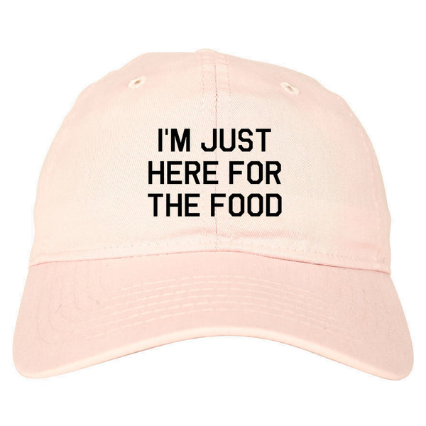 Im Just Here For The Food pink dad hat