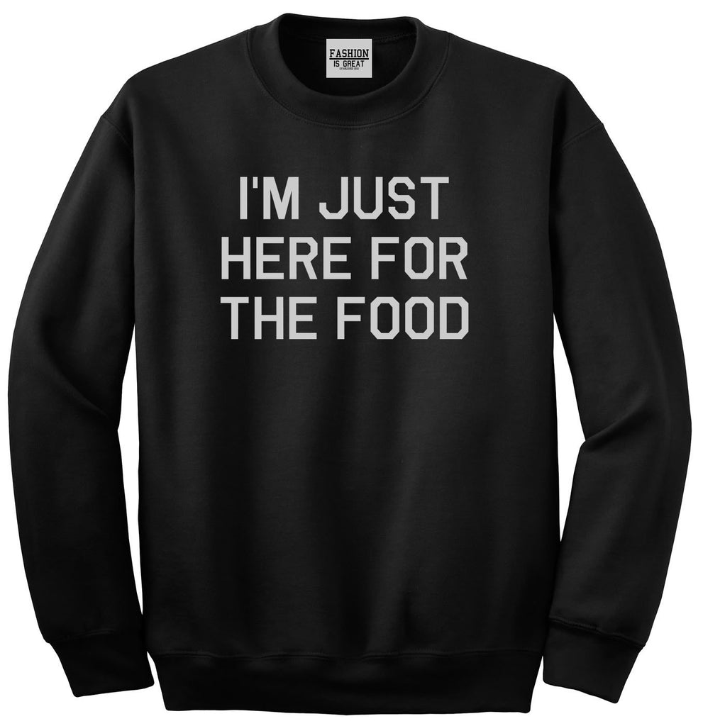 Im Just Here For The Food Black Womens Crewneck Sweatshirt