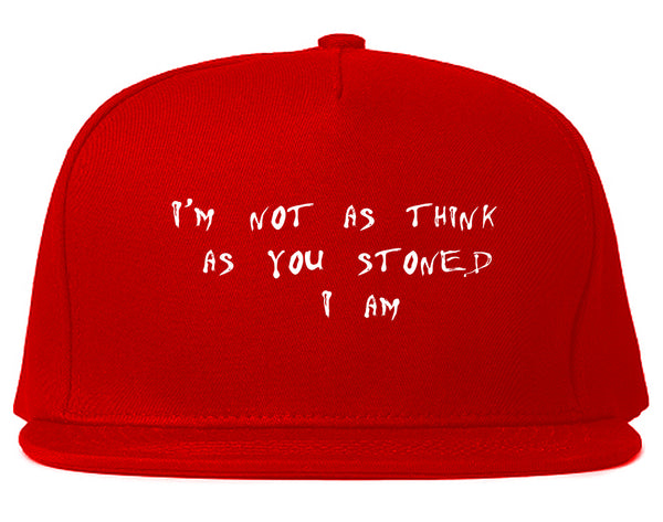 Im Not As Stoned Think I am Snapback Hat Red
