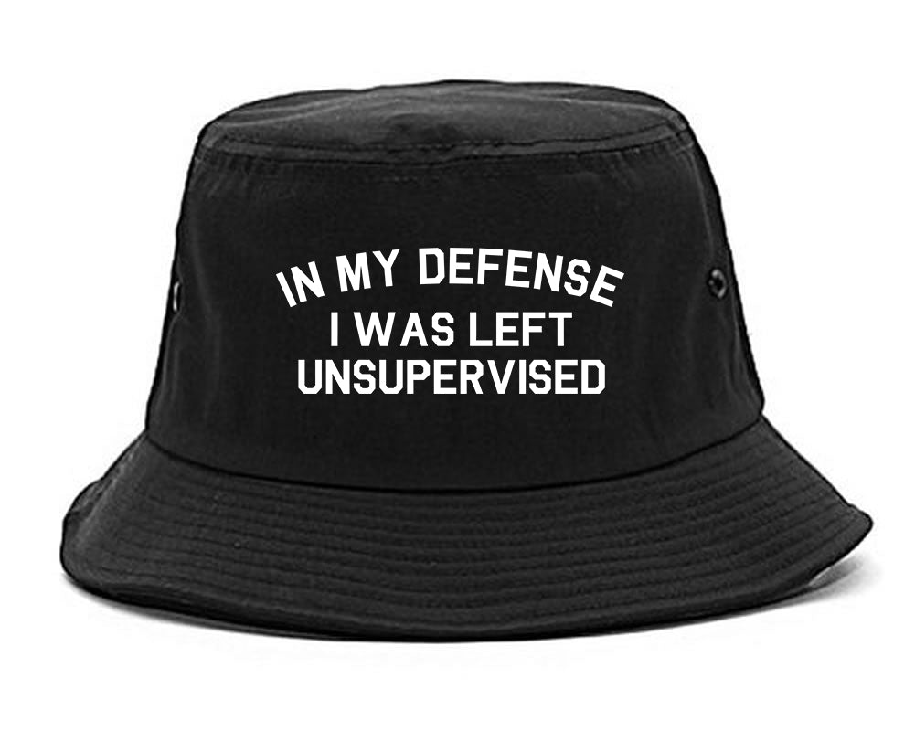 In My Defense I Was Left Unsupervised Funny Bucket Hat Black