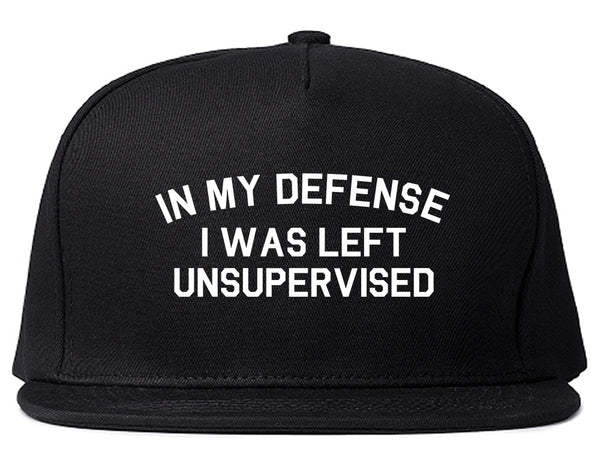 In My Defense I Was Left Unsupervised Funny Snapback Hat Black