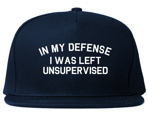 In My Defense I Was Left Unsupervised Funny Snapback Hat Blue