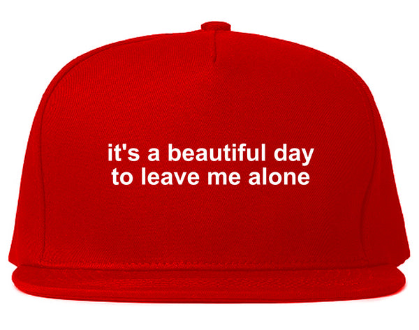 Its A Beautiful Day To Leave Me Alone Funny Snapback Hat Red