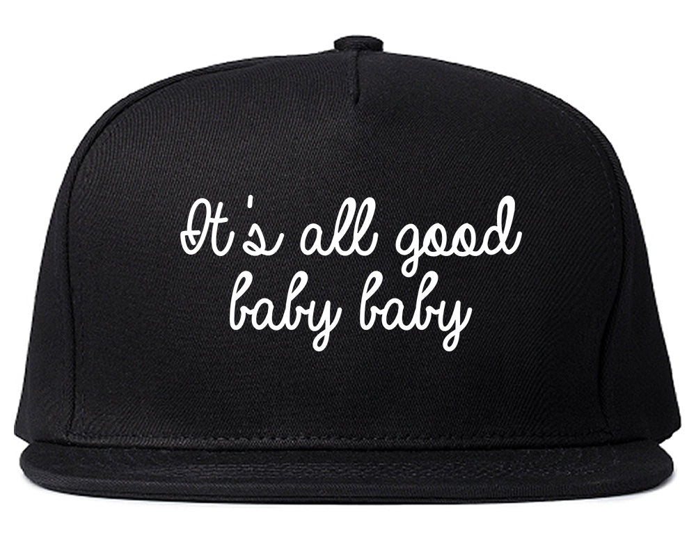 Its All Good Baby Baby Black Snapback Hat