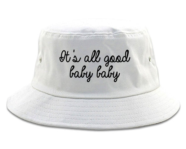 Its All Good Baby Baby White Bucket Hat