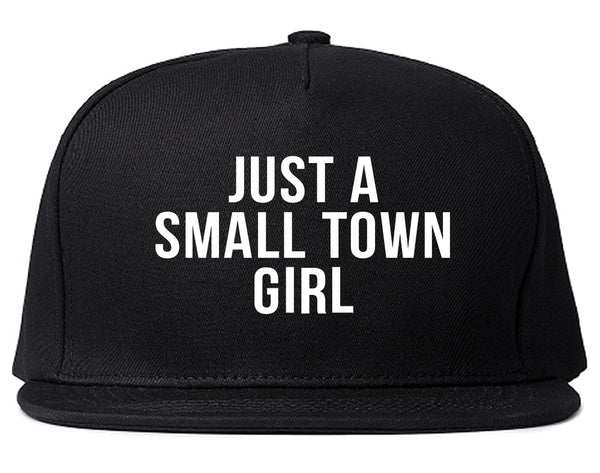 Just A Small Town Girl Country Snapback Hat Black