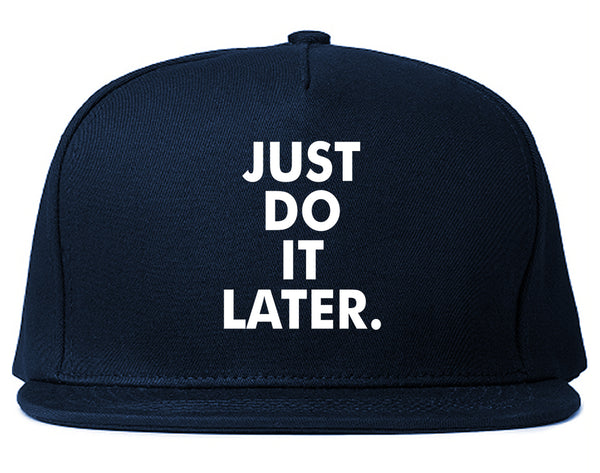 Just Do It Later Snapback Hat Blue