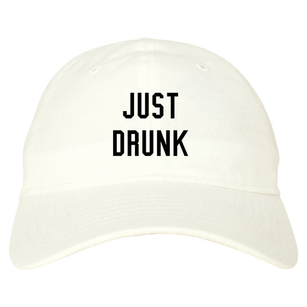 Just Drunk Bridal Party white dad hat