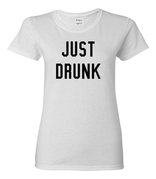 Just Drunk Bridal Party White Womens T-Shirt