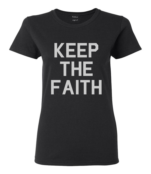Keep The Faith Inspirational Black T-Shirt