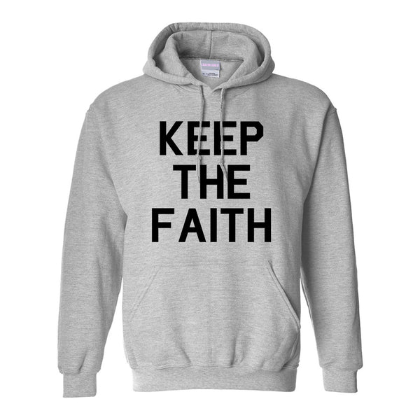 Keep The Faith Inspirational Grey Pullover Hoodie