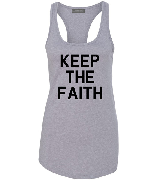 Keep The Faith Inspirational Grey Racerback Tank Top