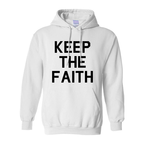 Keep The Faith Inspirational White Pullover Hoodie