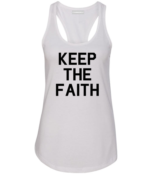 Keep The Faith Inspirational White Racerback Tank Top