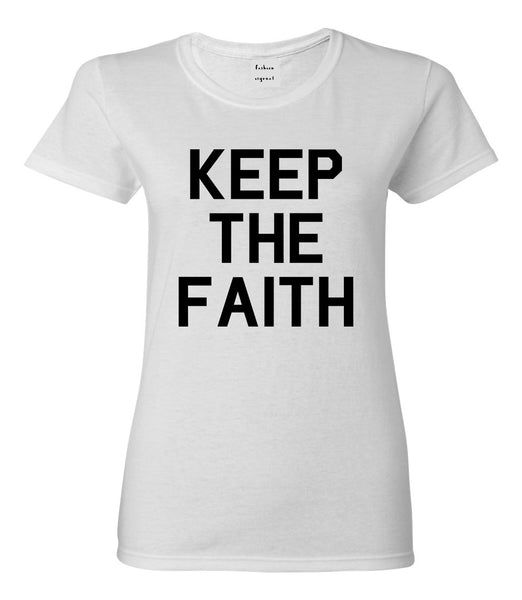 Keep The Faith Inspirational White T-Shirt