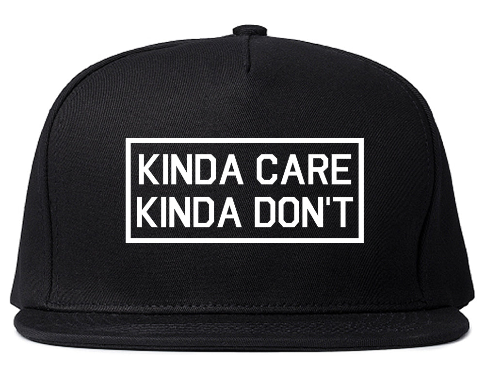 Kinda Care Kinda Don't Funny Black Snapback Hat