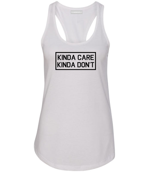 Kinda Care Kinda Don't Funny White Womens Racerback Tank Top