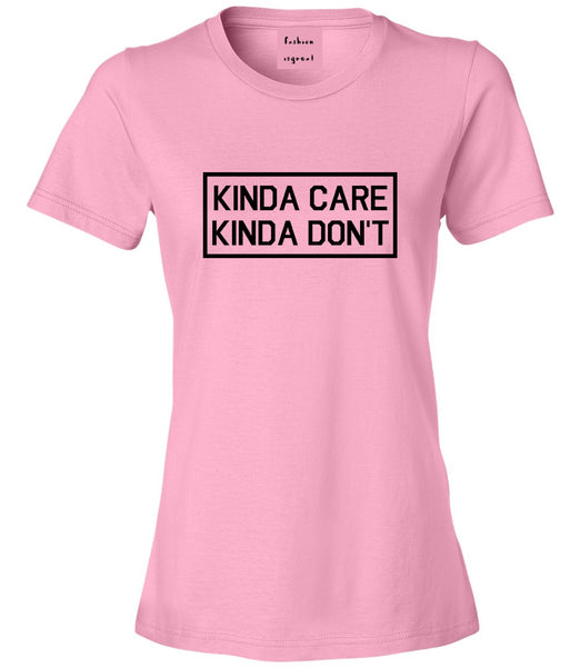 Kinda Care Kinda Don't Funny Pink Womens T-Shirt