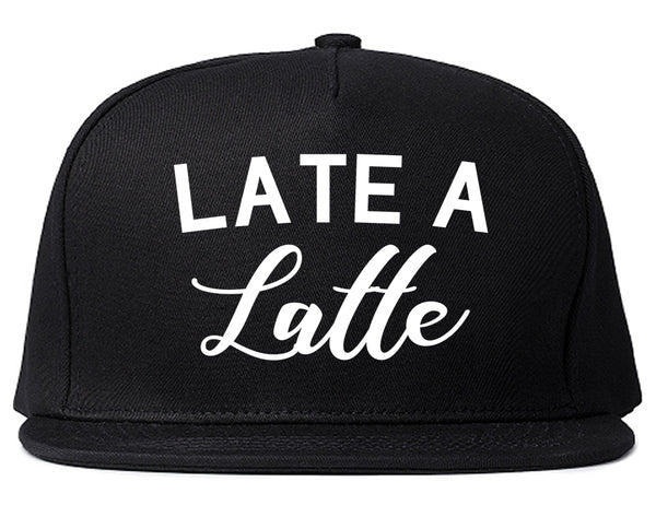 Late A Latte Coffee Black Snapback Hat
