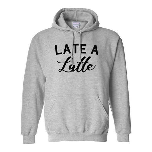 Late A Latte Coffee Grey Pullover Hoodie