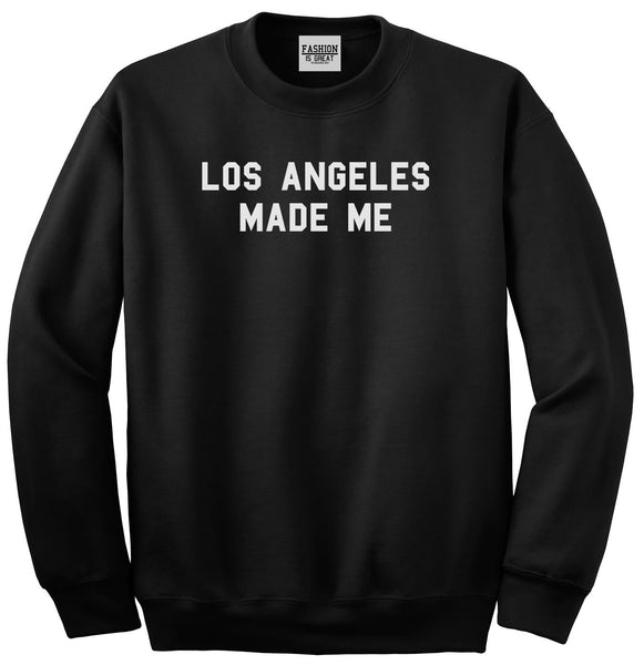 Los Angeles Made Me Sweatshirt