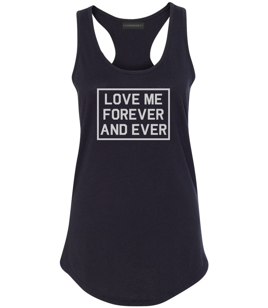 Love Me Forever And Ever Black Womens Racerback Tank Top