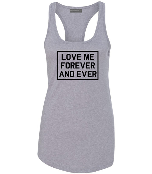 Love Me Forever And Ever Grey Womens Racerback Tank Top