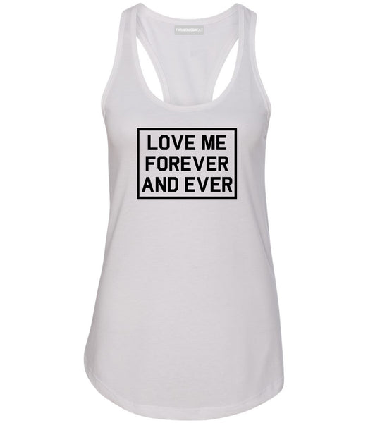 Love Me Forever And Ever White Womens Racerback Tank Top