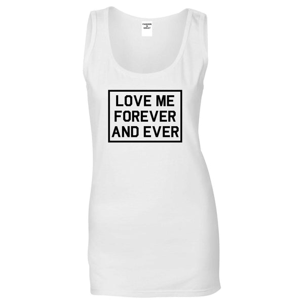 Love Me Forever And Ever White Womens Tank Top