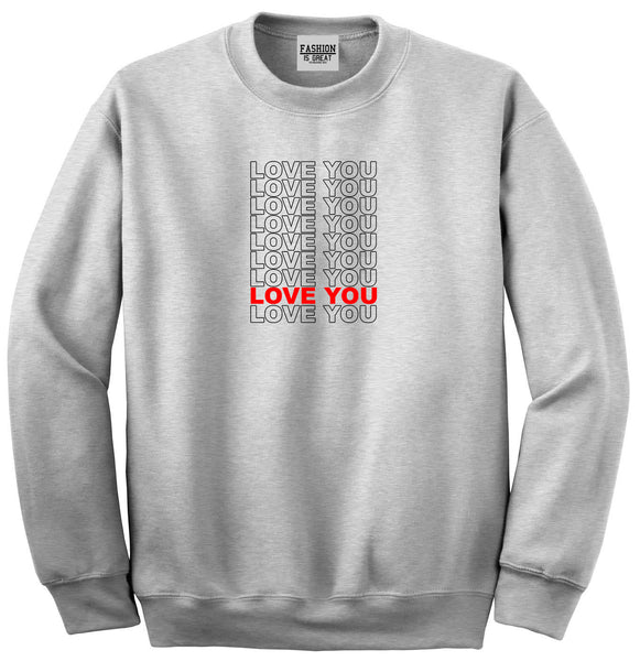 Love You Thank You Grey Womens Crewneck Sweatshirt